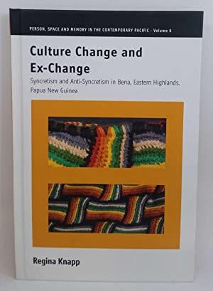 Culture Change and Ex-Change: Syncretism and Anti-Syncretism in Bena, Eastern Highlands, Papua Ne...