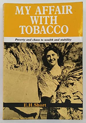 My Affair with Tobacco: Poverty and Chaos to Wealth and Stability