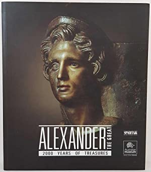 Alexander the Great: 2000 Years of Treasures