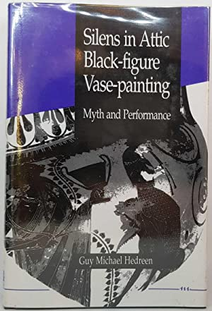 Silens in Attic Black-figure Vase-painting: Myth and Performance