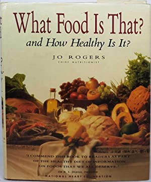 What Food Is That?: and How Healthy Is It?