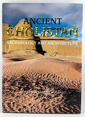 Ancient Cholistan: Archaeology and Architecture