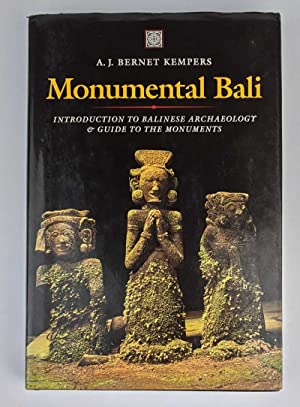 Monumental Bali: An Introduction to Balinese Archaeology & Guide to the Monuments