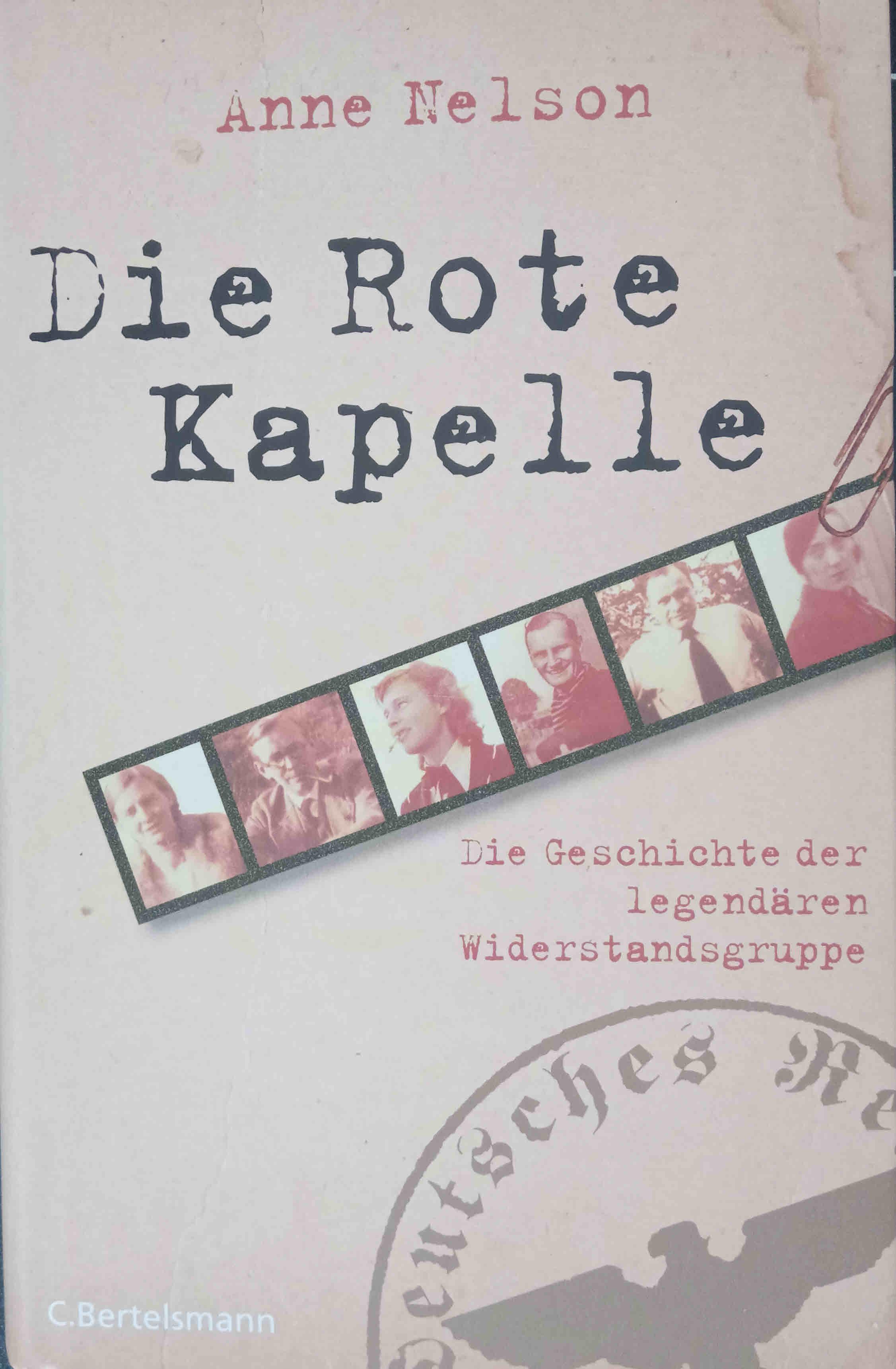 Die Rote Kapelle : die Geschichte der legendären Widerstandsgruppe. Aus dem amerikan. Engl. von Michael Müller / Teil von: Anne-Frank-Shoah-Bibliothek - Nelson, Anne