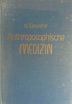 Anthroposophische Medizin : Studien zu ihren Grundlagen.: Sieweke, Herbert: