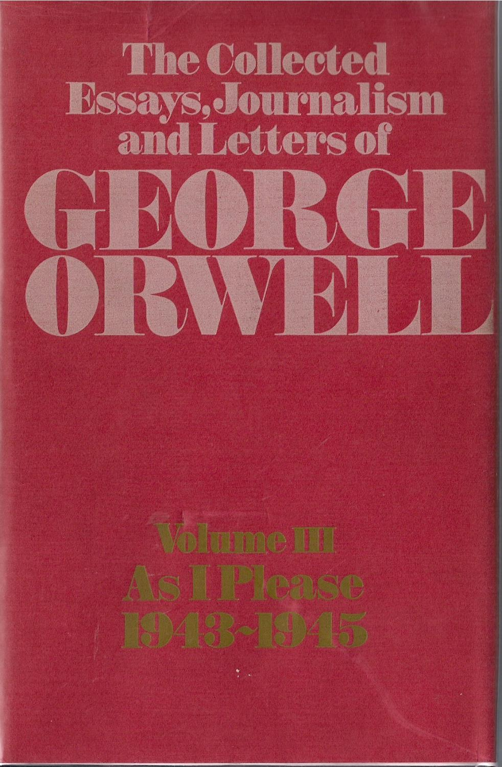 Huck Finn Essays Collected Essays Journalism Letters George Orwell First Edition Taming Of The Shrew Essay also Argumentative Essay On Homework Essays George Orwell Andy Gardner Historian Islington Faces George  Annotated Bibliography Essay