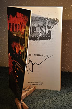 Pump Six and Other Stories **SIGNED**: Bacigalupi, Paolo 1972-