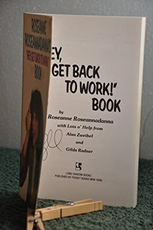 "Roseanne Roseannadanna's ""Hey Get Back to Work!""Book: Zweibel, Alan and"