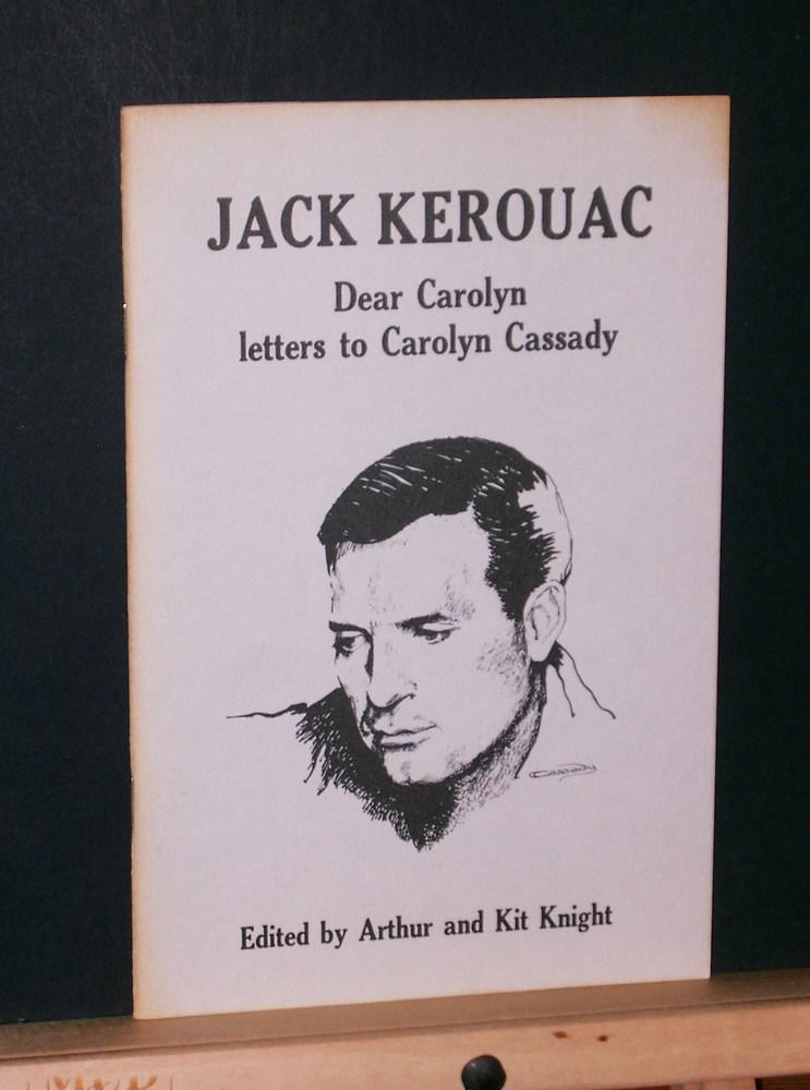 Jack Kerouac Dear Carolyn Letters To Carolyn Cassady By Kerouac