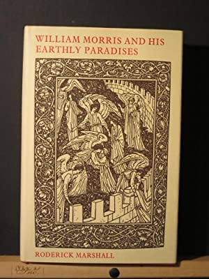 William Morris and His Earthly Paradises