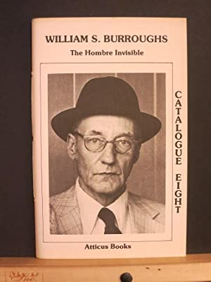 William S. Burroughs: The Hombre Invisible, Atticus Books Catalog Eight