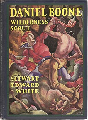 Daniel Boone: Wilderness Scout: Stewart Edward White