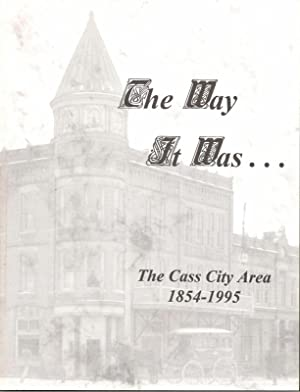 The Way it Was: The Cass City Area 1854-1995