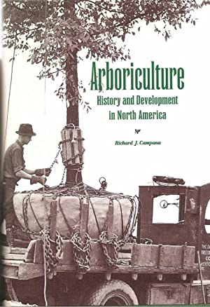 Arboriculture: History and Development in North America: Campana, Richard J.