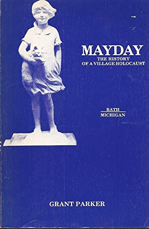 Mayday: History of a Village Holocaust: Parker, Grant