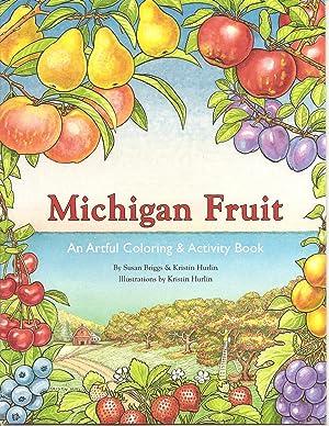 Michigan Fruit: An Artful Coloring & Activity Book: Susan Briggs and Kristin Hurlin