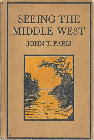 Seeing the Middle West: Faris, John T.