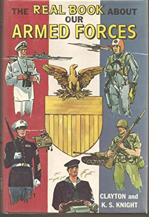 The Real Book About Our Armed Forces: Clayton & K.C. Knight