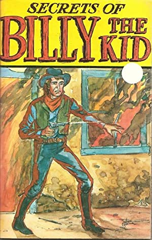 """The Secrets of """"Billy the Kid"""": Turner, George E."""