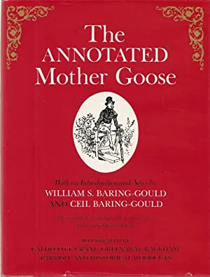 The Annotated Mother Goose Nursery Rhymes Old and New, Arranged and Explained