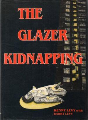 THE GLAZER KIDNAPPING: Levy (Kenny) with