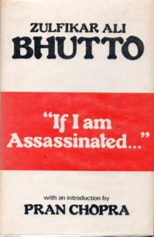 IF I AM ASSASSINATED.': Bhutto (Zulfikar Ali)