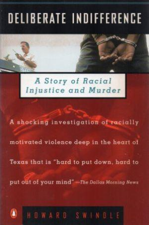 DELIBERATE INDIFFERENCE A Story of Racial Injustice and Murder: Swindle (Howard)