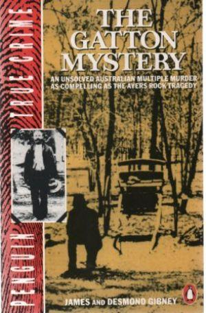 THE GATTON MYSTERY An Unsolved Australianj Multiple: Gibney (James &