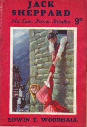 JACK SHEPPARD. Old-Time Prison Breaker: Woodhall (Edwin T.)