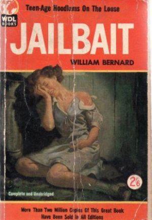 JAILBAIT Teen-Age Hoodlums On The Loose: Bernard (William)