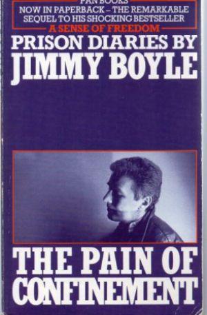 THE PAIN OF CONFINEMENT Prison Diaries: Boyle (Jimmy)