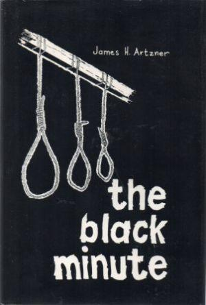 THE BLACK MINUTE.: Artzner (James H.)