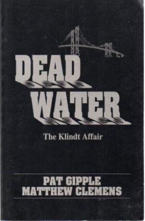 DEAD WATER The Klindt Affair: Gipple (Pat) &