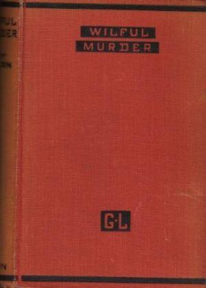 WILFUL MURDER Studies of Notable Crimes: Logan (Guy B.H.)