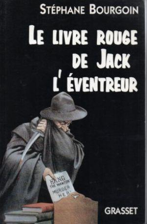 LE LIVRE ROUGE DE JACK L'EVENTREUR.: Bourgoin (Stephane)