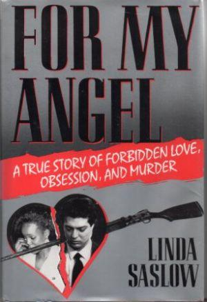 FOR MY ANGEL A True Story of: Saslow (Linda)
