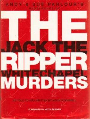 THE JACK THE RIPPER WHITECHAPEL MURDERSThe: O'Donnell (Kevin) by: