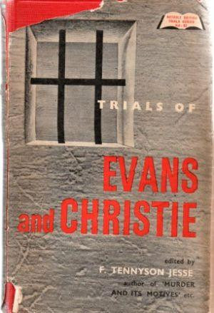 TRIALS OF TIMOTHY JOHN EVANS AND JOHN: Tennyson Jesse (F.)