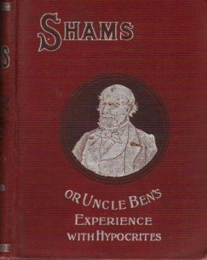 SHAMS.OR.UNCLE BEN'S EXPERIENCE WITH HYPOCRITES: Draper (John S.)