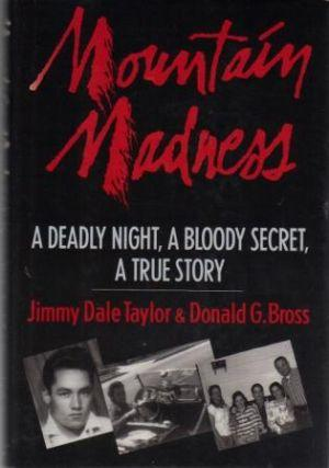 MOUNTAIN MADNESS. A Deadly Night, A Bloody: Taylor (Jimmy Dale)
