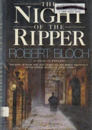 THE NIGHT OF THE RIPPER: Bloch (Robert)