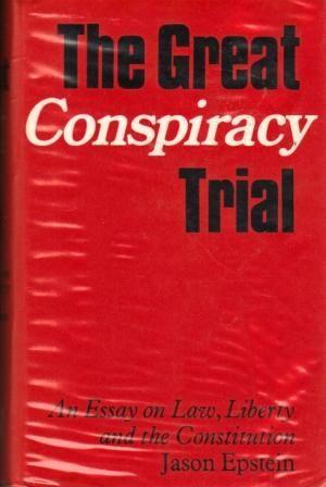 epstein jason - the great conspiracy trial an essay on law