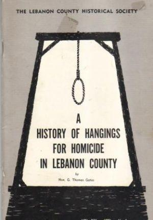 A HISTORY OF HANGINGS FOR HOMICIDE IN: Gates (Hon. G.