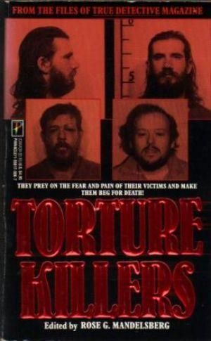 TORTURE KILLERS They Prey on the Fear: Mandelsberg (Rose G.)