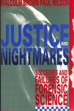 JUSTICE AND NIGHTMARES. Successes and Failures of: Brown (Malcolm) &