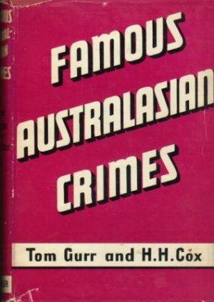 FAMOUS AUSTRALASIAN CRIMES: Gurr (Tom) &