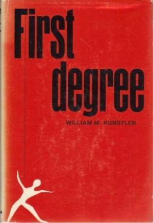 FIRST DEGREE: Kunstler (William M.)