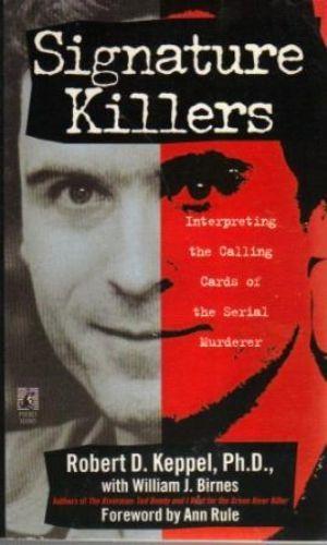 SIGNATURE KILLERS. Interpreting the Calling Cards of: Keppel (Robert D.)
