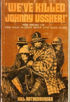 WE'VE KILLED JOHNNY USSHER!' The Story of: Rothenburger (Mel)