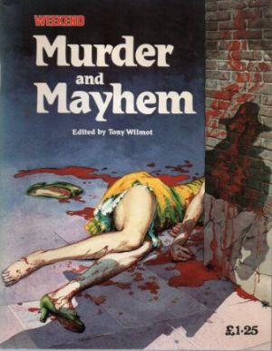 WEEKEND BOOK OF MURDER AND MAYHEM